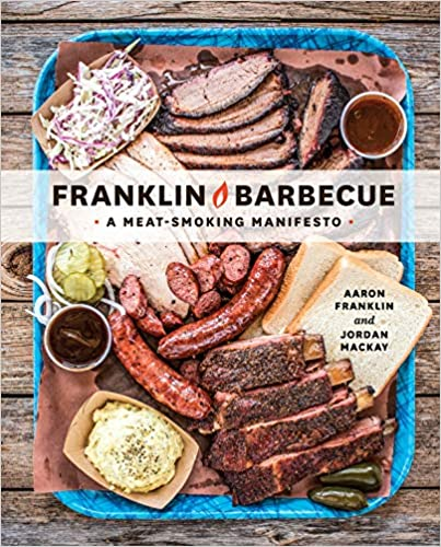 5. Franklin Barbecue: A Meat-Smoking Manifesto, by Aaron Franklin and Jordan Mackay