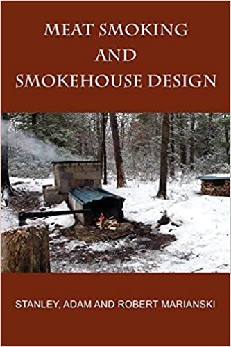 4. Meat Smoking And Smokehouse Design, by Robert Marianski