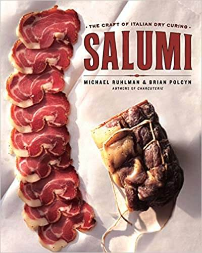 3. Salumi: The Craft of Italian Dry Curing, by Michael Ruhlman and Brian Polcyn
