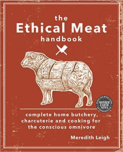 8. The Ethical Meat Handbook, by Meredith Leigh